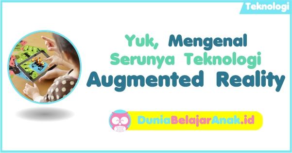 teknologi-yuk-mengenal-serunya-teknologi-augment-reality
